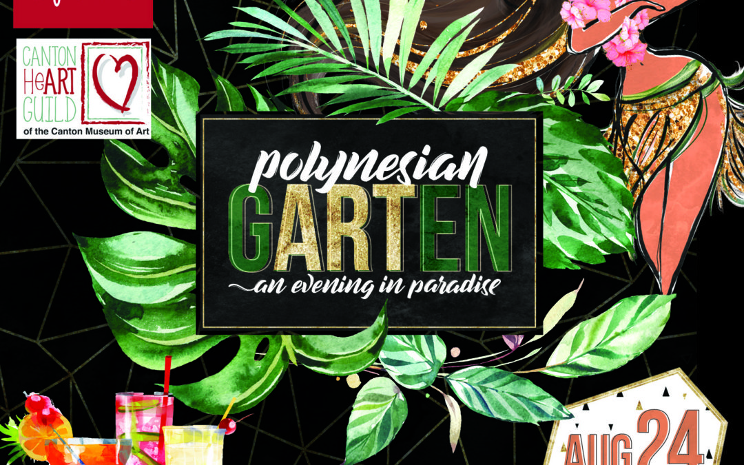 "Tickets On Sale Now for Canton Museum of Art's  ""Polynesian gARTen"" Fundraising Event"
