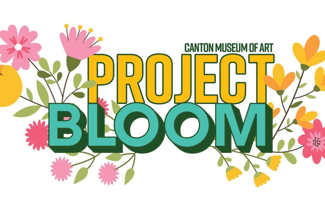 "Canton Museum of Art Announces ""Project Bloom,"""